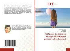 Buchcover von Protocole de prise en charge de l'énurésie primaire chez l'enfant