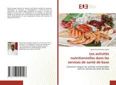 Bookcover of Les activités nutritionnelles dans les services de santé de base