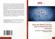 Bookcover of Place des Médias Sociaux dans la Production des Contenus