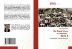 Bookcover of De Reguindeau à Riendeau. Tome 3