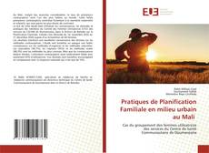 Portada del libro de Pratiques de Planification Familiale en milieu urbain au Mali