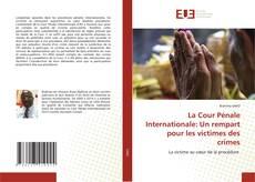 Bookcover of La Cour Pénale Internationale: Un rempart pour les victimes des crimes