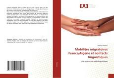 Couverture de Mobilités migratoires France/Algérie et contacts linguistiques