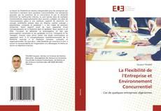 Bookcover of La Flexibilité de l'Entreprise et Environnement Concurrentiel