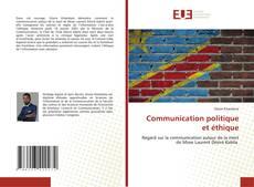 Bookcover of Communication politique et éthique