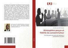 Bookcover of Atmosphère perçue et fidélité du consommateur