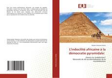 Bookcover of L'indocilité africaine à la démocratie pyramidale:
