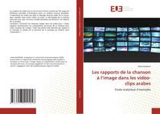 Bookcover of Les rapports de la chanson à l'image dans les vidéo-clips arabes