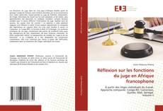 Bookcover of Réflexion sur les fonctions du juge en Afrique francophone