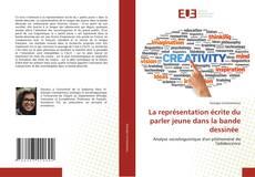 Bookcover of La représentation écrite du parler jeune dans la bande dessinée