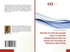 Copertina di Révolte et lutte du peuple pour la seconde indépendance dans Le temps de Tamango de Boubacar Boris Diop