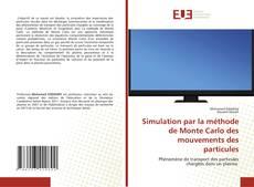 Bookcover of Simulation par la méthode de Monte Carlo des mouvements des particules
