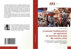 Bookcover of Le pouvoir traditionnel et les opérations de maintien de la paix des nations unies