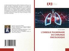 Bookcover of L'EMBOLIE PULMONAIRE EN CHIRURGIE ONCOLOGIQUE