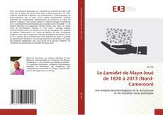 Le Lamidat de Mayo-loué de 1870 à 2013 (Nord-Cameroun) kitap kapağı