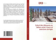 Capa do livro de Calcul des éléments en béton armé: Cours et exercices corrigés