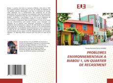 Couverture de PROBLEMES ENVIRONNEMENTAUX A BIABOU 1, UN QUARTIER DE RECASEMENT
