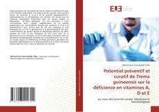 Обложка Potentiel préventif et curatif de Trema guineensis sur la déficience en vitamines A, D et E