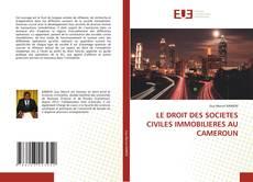 Bookcover of LE DROIT DES SOCIETES CIVILES IMMOBILIERES AU CAMEROUN