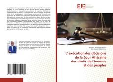 Bookcover of L' exécution des décisions de la Cour Africainedes droits de l'homme et des peuples