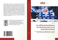 Capa do livro de Les effets perturbateurs du droit boursier sur le droit des contrats