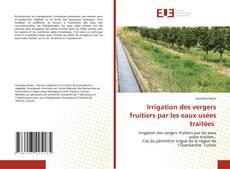 Bookcover of Irrigation des vergers fruitiers par les eaux usées traitées