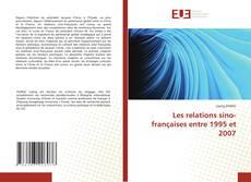 Couverture de Les relations sino-françaises entre 1995 et 2007