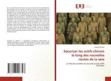 Bookcover of Sécuriser les actifs chinois le long des nouvelles routes de la soie