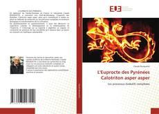 Bookcover of L'Euprocte des Pyrénées Calotriton asper asper