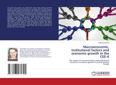 Bookcover of Macroeconomic, institutional factors and economic growth in the CEE-4