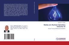 Couverture de Notes on Human Genetics Volume VI