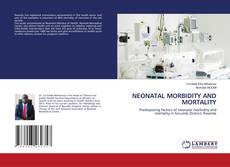 Bookcover of NEONATAL MORBIDITY AND MORTALITY