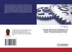 Bookcover of Finite Element Analysis of Gear Transmission Error