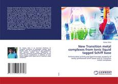 Bookcover of New Transition metal complexes from Ionic liquid tagged Schiff base