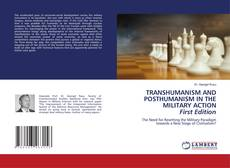 Borítókép a  TRANSHUMANISM AND POSTHUMANISM IN THE MILITARY ACTION First Edition - hoz