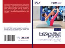 PİLATES YAPAN ORTA YAŞ KADINLARDA ALGILANAN SAĞLIK DÜZEYİ kitap kapağı