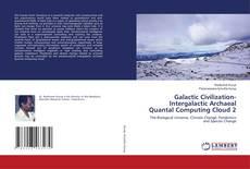 Bookcover of Galactic Civilization-Intergalactic Archaeal Quantal Computing Cloud 2