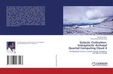 Bookcover of Galactic Civilization-Intergalactic Archaeal Quantal Computing Cloud 4