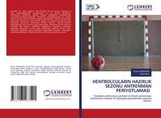 HENTBOLCULARIN HAZIRLIK SEZONU ANTRENMAN PERİYOTLAMASI kitap kapağı