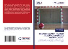 Copertina di HENTBOLCULARIN HAZIRLIK SEZONU ANTRENMAN PERİYOTLAMASI
