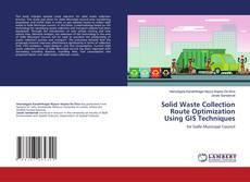 Solid Waste Collection Route Optimization Using GIS Techniques的封面