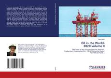Bookcover of Oil in the World-2020.volume II