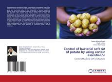 Bookcover of Control of bacterial soft rot of potato by using certain essential oil