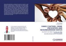 FAMILY FACTORS, CRIME PREVENTERS AND NEIGHBOURHOOD WATCH kitap kapağı