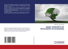 Bookcover of BASIC CONCEPTS OF PSYCHIATRY IN AYURVEDA