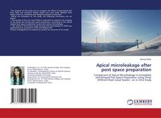 Capa do livro de Apical microleakage after post space preparation