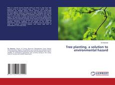 Обложка Tree planting, a solution to environmental hazard