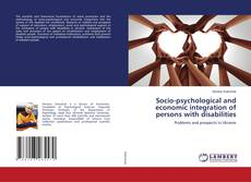 Bookcover of Socio-psychological and economic integration of persons with disabilities
