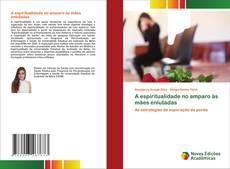 Capa do livro de A espiritualidade no amparo às mães enlutadas