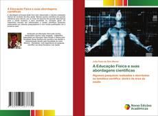 A Educação Física e suas abordagens científicas的封面